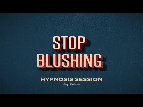 Stop Blushing Hypnosis Session