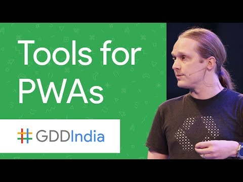 Frameworks and Tools for Progressive Web Apps (GDD India '17)