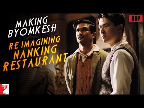 Making Byomkesh Re-Imagining Nanking Restaurant - Detective Byomkesh Bakshy