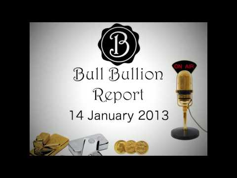 BULL BULLION REPORT - Latest News On The Global GOLD, SILVER Market. 14th January 2013