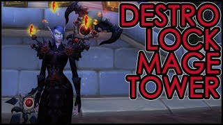 DESTRUCTION WARLOCK MAGE TOWER CHALLENGE (LEGION 7.3.5)
