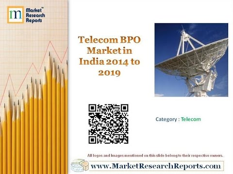 Telecom BPO Market in India 2014 to 2019