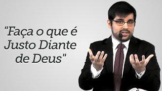 """""""Faça o que é Justo Diante de Deus"""" - Gabriel Junqueira"""