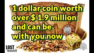 1 dollar coin worth over $ 1.9 million and can be with you now
