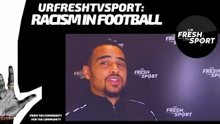URFRESHTV SPORT: RACISM IN FOOTBALL