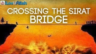 Crossing The Sirat Bridge| Powerful Reminder