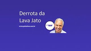 Derrota da Lava Jato - William Waack comenta