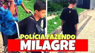 POLÍCIA FAZENDO MILAGRE