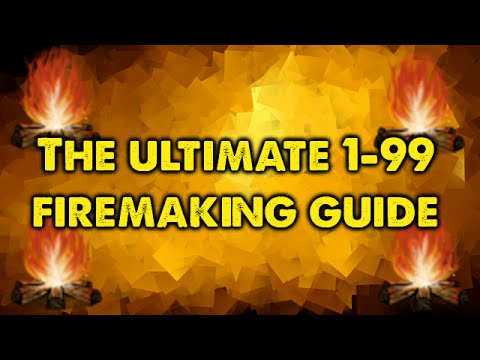 RuneScape 3 – The Ultimate 1-99 Firemaking Guide 2015