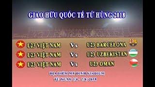 CHÍNH THỨC !!! U23 Việt Nam dự giải tứ hùng với 3 cường địch