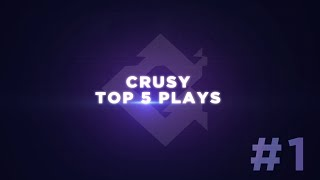 ZyAG Crusy - Top 5 Plays #1