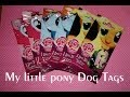 Click to watch video My Little Pony: Dog Tag Blind Bags - Opening/Review