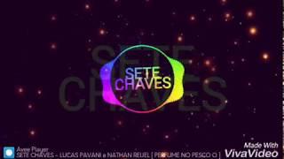 7 chaves_ Lucas pavani & Nathan Reuel (letra na descrição)