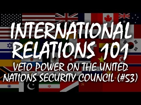 International Relations 101: Veto Power on the United Nations Security Council