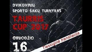 TVK tiesiogiai . Dvikovinių sporto šakų turnyras - TAURRIS CUP 2017