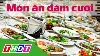 THDT - Món ăn đám cưới miền tây  - Đặc sản miền sông nước