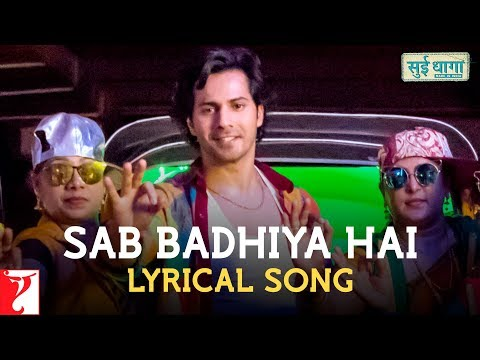 Lyrical: Sab Badhiya Hai | Sui Dhaaga - Made In India | Varun | Anushka | Varun Grover | Anu Malik