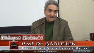 Şadi Eren - Otuz İkinci Söz - Üçüncü Mevkıf