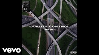 Quality Control - Intro ft. Quavo, Offset, Lil Yachty (Audio)