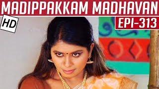 Madippakkam Madhavan | Epi 313 | 02/04/2015 | Kalaignar TV