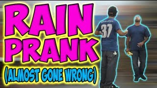 Rain Prank (Almost Gone Wrong)