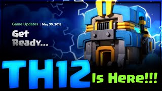 TH 12 IS HERE! FULL UPDATE INFORMATION TOWNHALL 12 CLASH OF CLANS•FUTURE T18