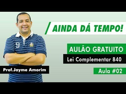 Aulão de Lei Complementar 840 Gratuito - Aula 02 - Jayme Amorim