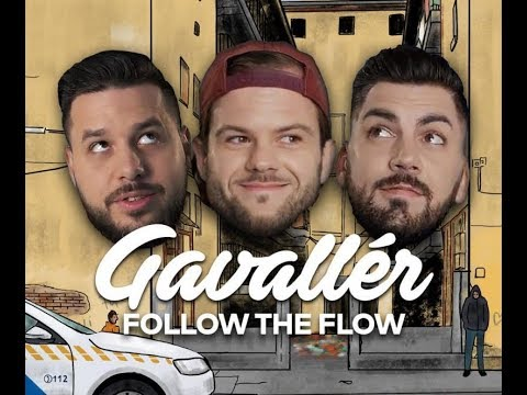 Follow The Flow - Gavallér (Dalszöveg)