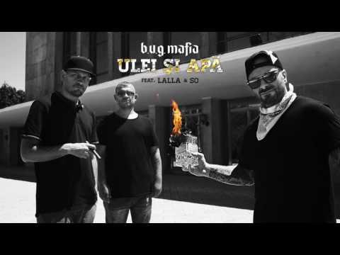 B.U.G. Mafia - Ulei Si Apa (feat. Lalla & So)