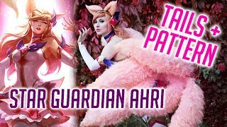 Star Guardian Ahri ✦ Tails and Pattern ✦ Full Cosplay Tutorial ✦ League of Legends ✦ DIY