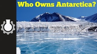 Who Owns Antarctica? (Bizarre Borders Part 3)