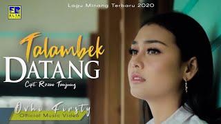 Ovhi Firsty - TALAMBEK DATANG [ ] Lagu Minang Terbaru 2020