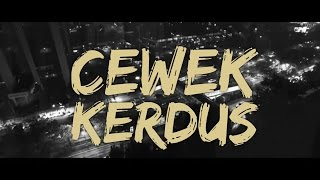 KEMAL PALEVI Feat. YOUNG LEX - Cewek Kerdus