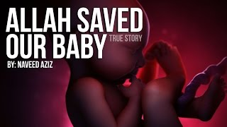 Allah Saved Our Baby – Powerful – True Story