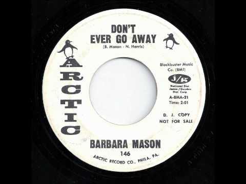 Don't Ever Go Away - Barbara Mason