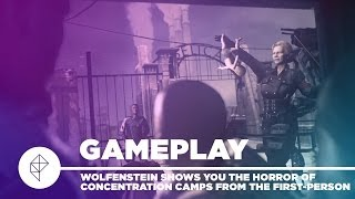 Wolfenstein: The New Order shows you the horror of concentration camps from the first-person