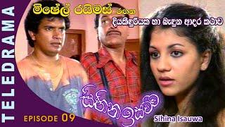 Sihina Isauwa - Episode 09