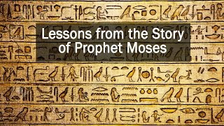 Video: Lessons from the Life of Prophet Moses - Shabir Ally
