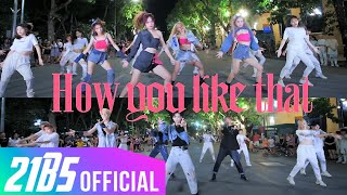 [KPOP IN PUBLICㅣX2 MEMBERS] BLACKPINK (블랙핑크) - HOW YOU LIKE THAT Dance Cover by 21B5 from Vietnam
