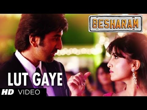 Lut Gaye (tere Mohalle) Song Besharam | Ranbir Kapoor, Pallavi Sharda | Latest Bollywood Movie 2013 video