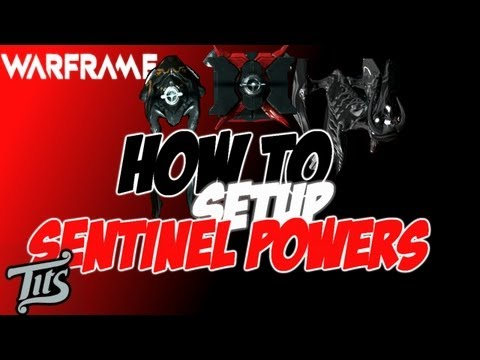 Warframe ♠ 8.0.4 - Correct way to set up the sentinel powers - This will fix Dethcube vaporize