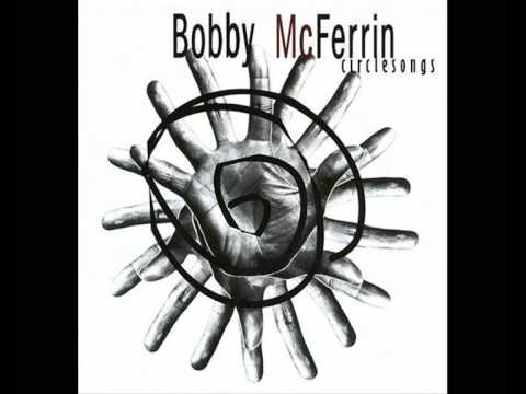 Bobby McFerrin Circlesong six