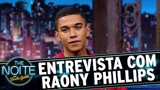 Entrevista com Raony Phillips | The Noite (01/12/17)