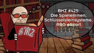 BMZ #425: Die Spielefirmen, Schlüsselsteinsysteme, RBG eSport