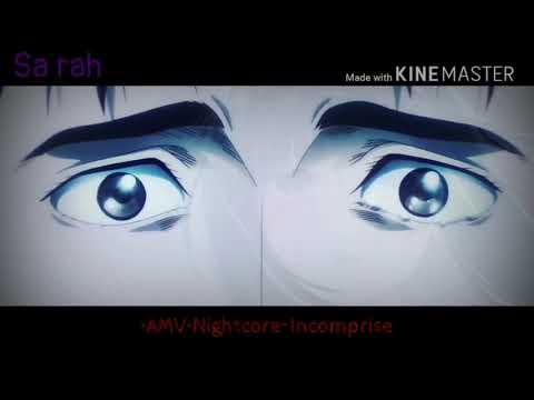 •AMV•Nightcore~Incomprise - Zaho