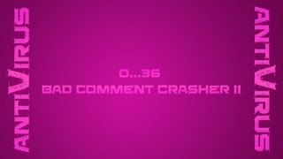 Antivirus - Bad Comment's Crasher 2