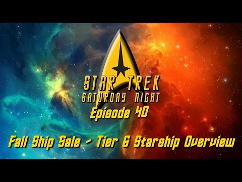 Star Trek Saturday Night - Episode 40 - Fall Ship Sale - Tier 6 Starships Overview