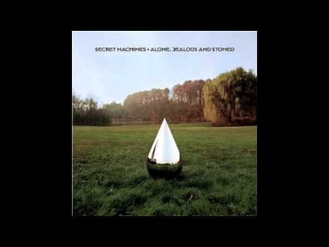 Secret machines - Alone Jealous and Stoned