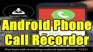 Best Call Recorder For Android 2018 - Record Incoming & Outgoing Calls