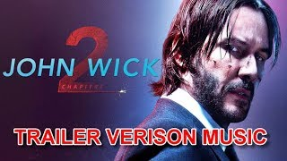 JOHN WICK : CHAPTER 2 Trailer Music Version | Official Movie Soundtrack Theme Song